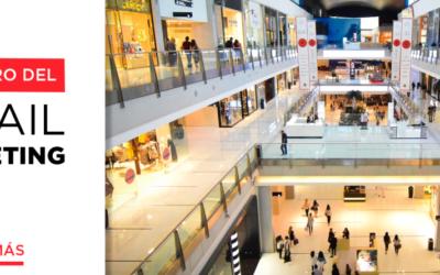 El futuro del retail marketing.